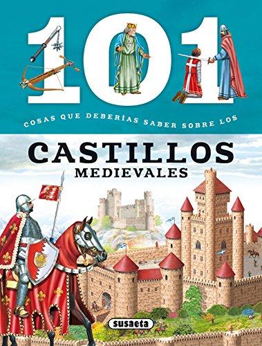 101 Cosas que deberías saber sobre los castillos medievales por Susaeta Ediciones S A