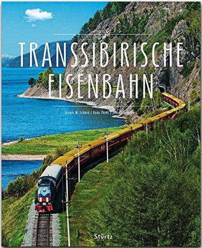 Transsibirische Eisenbahn - Ein Premium***XL-Bildband in stabilem Schmuckschuber mit 224 Seiten und über 400 Abbildungen - STÜRTZ Verlag
