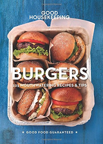 good-housekeeping-burgers-125-mouthwatering-recipes-tips