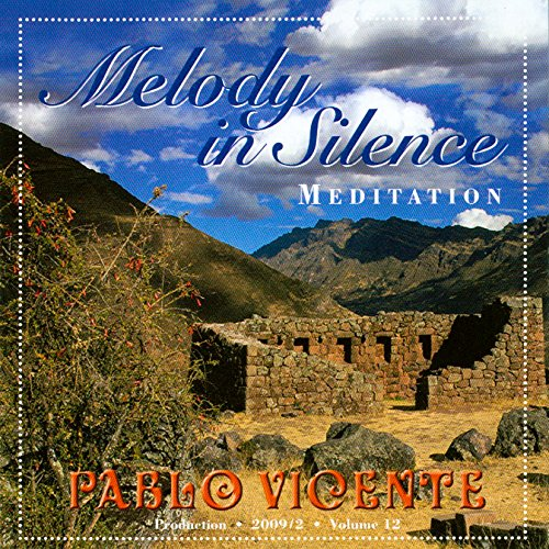 Pablo Vicente - Produktion 12 Melody in Silence, indianische meditative Musik