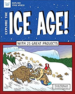 Explore The Ice Age!: With 25 Great Projects (explore Your World) por Blobaum Cindy epub