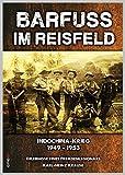 Barfuss im Reisfeld: Biografische Erinnerung eines Fremdenlegionärs - Indochina-Krieg 1949 - 1953 - Karl-Heinz Krause