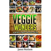 Veggie Wonders: A guide to plant-based cooking (English Edition)