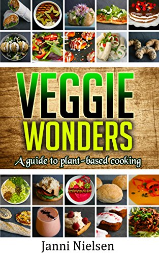 veggie-wonders-a-guide-to-plant-based-cooking-english-edition