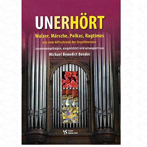 Unerhoert - arrangiert für Orgel [Noten/Sheetmusic] Komponist : Bender Michael Bendict