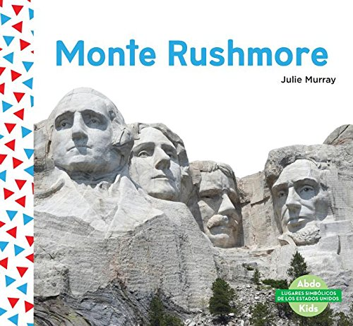 Monte Rushmore (Mount Rushmore) (Spanish Version) (Lugares Simbólicos De Los Estados Unidos/ US Landmarks) por Julie Murray
