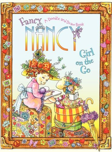Fancy Nancy: Girl on the Go: A Doodle and Draw Book by Robin Preiss Glasser (Illustrator), Aleksey Ivanov (Illustrator), Olga Ivanov (Illustrator) (28-Feb-2012) Paperback