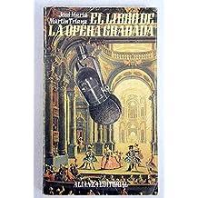 El libro de la opera grabada (Seccion Literatura)