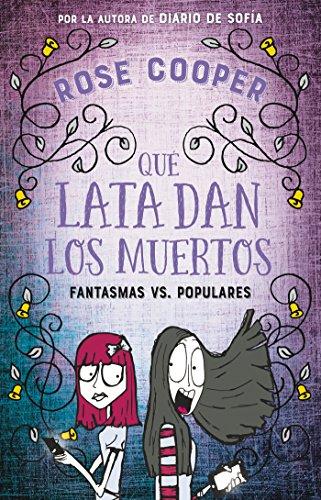 Qué lata dan los muertos (Fantasmas vs Populares 2): Fantasmas vs. Populares por Rose Cooper
