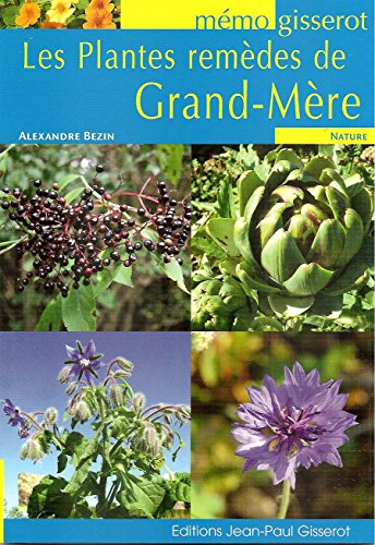 MEMO - Les Plantes remèdes de Grand Mère par Alexandre BEZIN