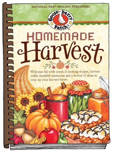 Homemade Harvest: Welcome Fall with Warm & Inviting Recipes, Harvest Crafts, Heartfelt Memories and a Bushel of Ideas to Cozy Up Your Ha (Seasonal Cookbook Collection)
