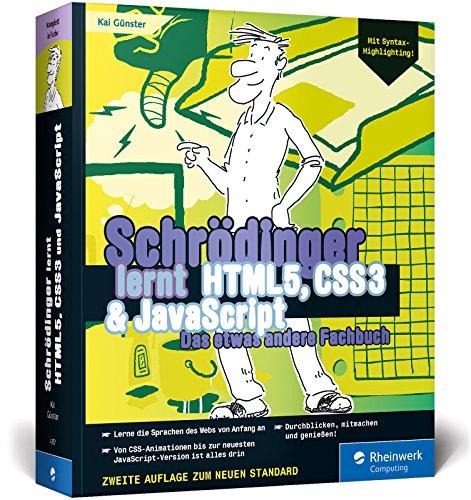 Schrödinger lernt HTML5, CSS3 und JavaScript: Das etwas andere Fachbuch. Der volle Durchmarsch für alle, die HTML, CSS und JavaScript lernen wollen. Mit Syntax-Highlighting! Buch-Cover