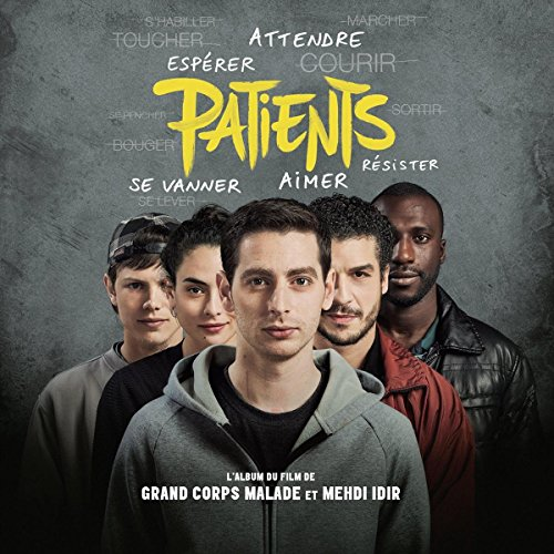 Patients : bande originale du film de Grand Corps Malade et Mehdi Idir