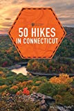 50 Hikes in Connecticut (Explorer's 50 Hikes)