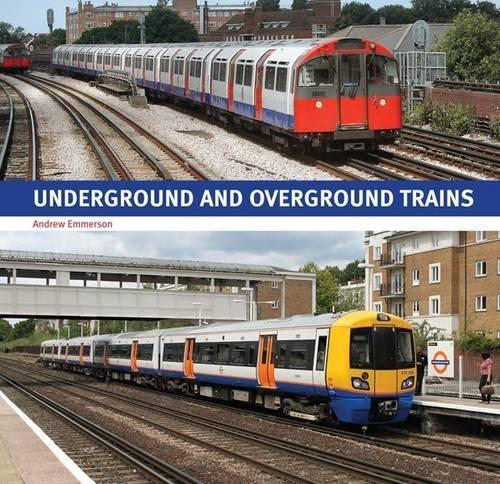 Underground and Overground Trains by Andrew Emmerson (2013-02-20)