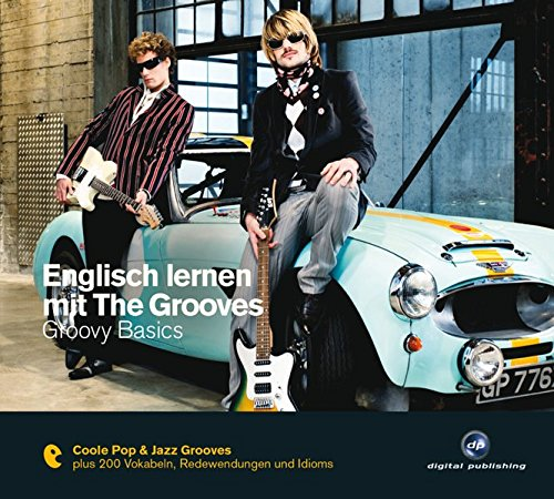 Englisch lernen mit The Grooves: Groovy Basics.Coole Pop & Jazz Grooves/Audio-CD mit Booklet (The Grooves digital publishing)