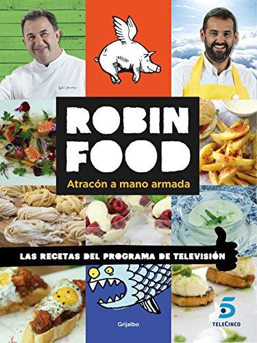 Robin Food: Atracón a mano armada por Robin Food