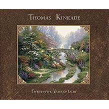 [(Thomas Kinkade: 25 Years)] [By (author) Thomas Kinkade] published on (November, 2008)
