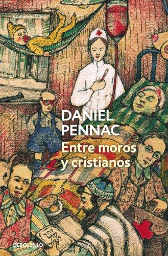 Entre moros y cristianos (Malaussène 5) por Daniel Pennac