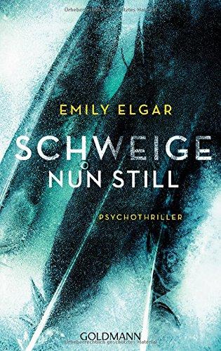 Buchseite und Rezensionen zu 'Schweige nun still: Psychothriller' von Emily Elgar
