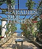 Im Paradies der Gärten: Auf Capri, um Neapel und an der Amalfiküste - Robert I. C. Fisher