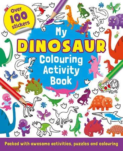 My Dinosaur Colouring Activity Book (Colouring Sticker Activity)