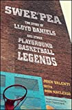 Sweepea: The Story of Lloyd Daniels and Other Playground Basketball Legends