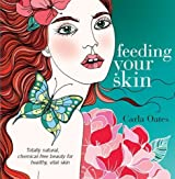 Feeding Your Skin by Carla Oates (2007-10-04)
