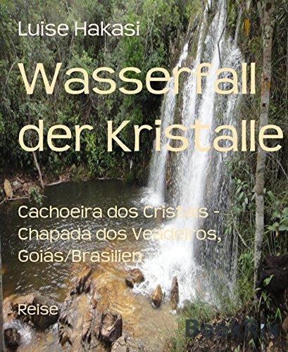 Wasserfall der Kristalle: Cachoeira dos Cristais - Chapada dos Veadeiros, Goiás/Brasilien