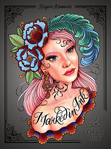 Marked in Ink: A Tattoo Coloring Book (Colouring Books)