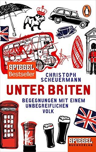 Buchseite und Rezensionen zu 'Unter Briten: Begegnungen mit einem unbegreiflichen Volk - Ein SPIEGEL-Buch' von Christoph Scheuermann