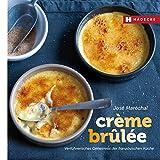 Crème brûlée: Verführerisches Geheimnis der französischen Küche