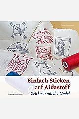 Einfach Sticken auf Aidastoff: Zeichnen mit der Nadel Taschenbuch