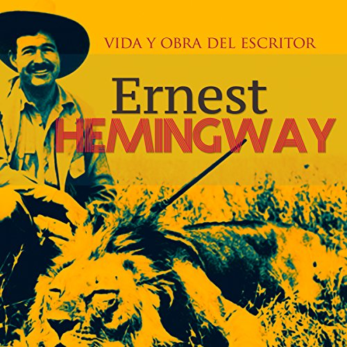 Ernest Hemingway [Spanish Edition]  Audiolibri