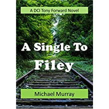 A Single To Filey: A DCI Tony Forward Novel