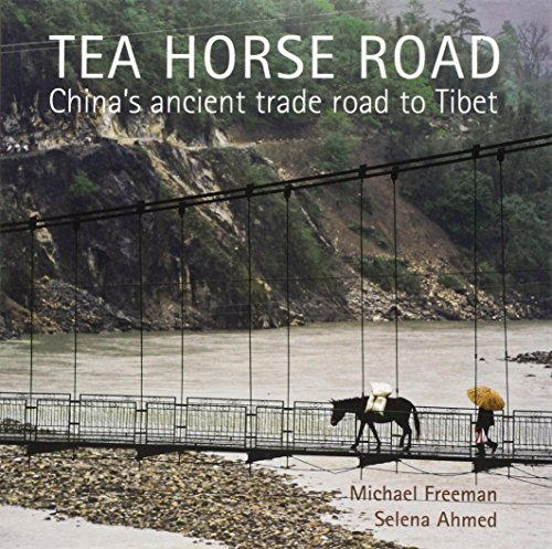 Tea Horse Road: China's Ancient Trade Road to Tibet por Michael Freeman