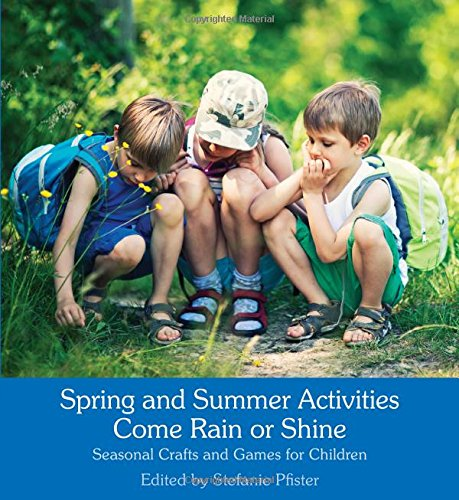 spring-and-summer-activities-come-rain-or-shine-seasonal-crafts-and-games-for-children