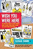 Wish You Were Here: An Essential Guide to Your Favorite Music Scenes—from Punk to Indie and Everything in Between: An Essential Guide to Your ... to Indie and Everything in Between