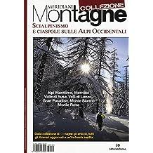 Scialpinismo e ciaspole sulle Alpi occidentali (Meridiani montagne)