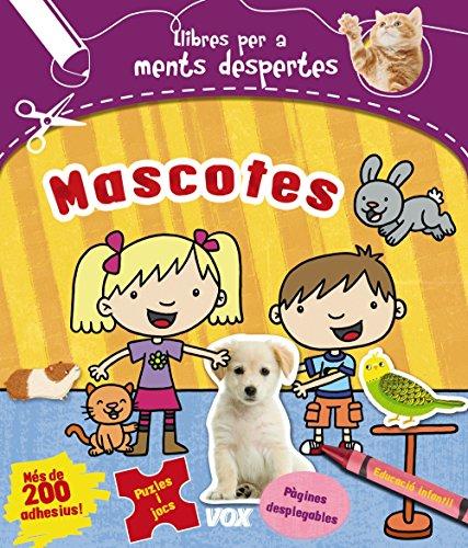 Ments despertes. Mascotes (Vox - Infantil / Juvenil - Català - A Partir De 5/6 Anys - Llibres Creatius) por Larousse Editorial