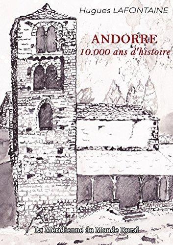 Andorre, 10.000 ANS D'Histoire de Hugues Lafontaine (24 novembre 2014) Broch