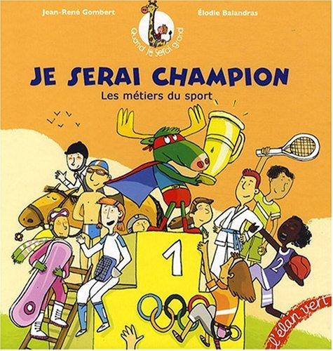 Je serai champion : Les métiers du sport par Jean-René Gombert