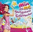 """Mia and me - """"Sternentanz und Elfenzauber"""" - Das Liederalbum zur TV-Serie"""