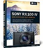 Sony RX100 IV: Das Handbuch zur Kamera