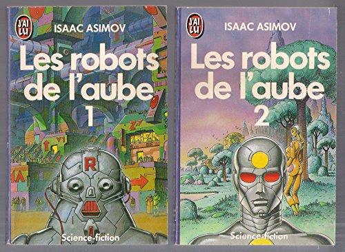 Les robots de l'aube TOME 1 + TOME 2 par Isaac Asimov