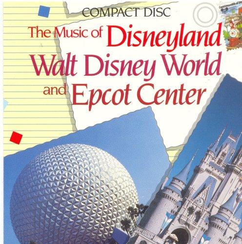 The Music of Disneyland: Walt Disney World and Epcot Center (UK Import) (Disney Epcot Center)