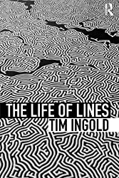 The Life of Lines by Tim Ingold (2015-04-08)
