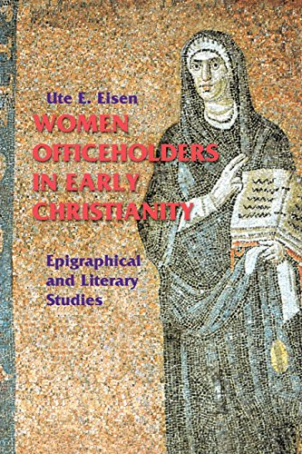 Women Officeholders in Early Christianity: Epigraphical and Literary Studies (Theology)