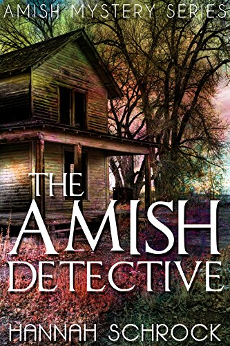 The Amish Detective Amish Mystery And Romance