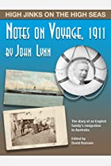 Notes on Voyage, 1911: High jinks on the high seas Kindle Edition